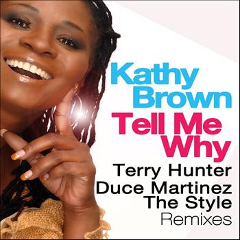 Kathy Brown - Tell Me Why