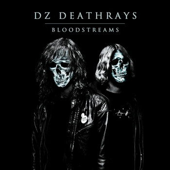 DZ Deathrays - Bloodstreams