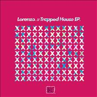 Lorenzo - Trapped House EP
