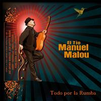 El Tío Manuel Malou - Todo Por La Rumba (limited French Edition)