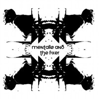 Mentallo & The Fixer - Until the Blood Flows Freely