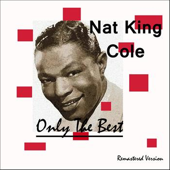 Nat King Cole - Only The Best (Remastered Version)
