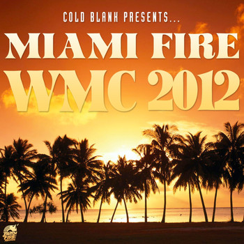 Various Artists - Cold Blank Presents Miami Fire WMC 2012