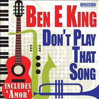 Ben E King - Don't Play That Song