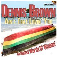 Dennis Brown - Ain't That Lovin' You