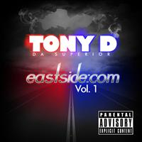 Tony D - Eastside:com, Vol. 1