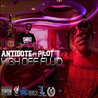 Antidote - High Off Fluid (feat. Pilot) - Single