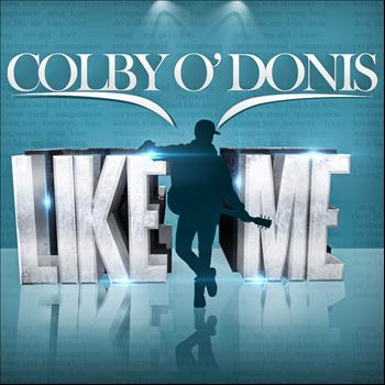 Colby O'Donis - Like Me - Single