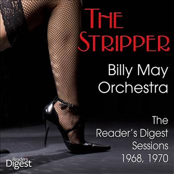 Billy May Orchestra - The Stripper: Billy May Orchestra - The Reader's Digest Sessions 1968, 1970