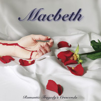 Macbeth - Romantic Tragedy's Crescendo