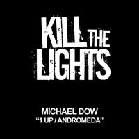 Michael Dow - 1Up / Andromeda