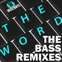 Wideboys - The Word (The Bass Remixes)