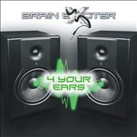 Brain Exciter - 4 Your Ears
