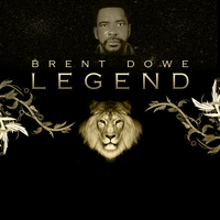 Brent Dowe - Legend Platinum Edition