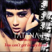 Tatana - You Can't Get In My Head (If You Don't Get In My Bed)