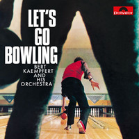 Bert Kaempfert And His Orchestra - Let's Go Bowling (Remastered)