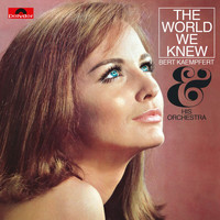 Bert Kaempfert And His Orchestra - The World We Knew (Remastered)