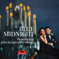 Bert Kaempfert And His Orchestra - Blue Midnight (Remastered)