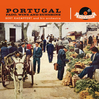 Bert Kaempfert And His Orchestra - Portugal Fado, Wine & Sunshine (Remastered)