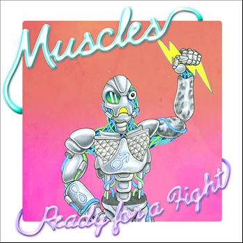 Muscles - Ready For A Fight