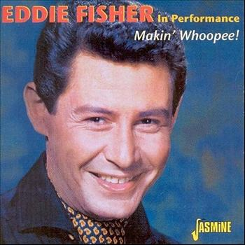 Eddie Fisher - Makin' Whoopee!