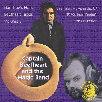Captain Beefheart And The Magic Band - The Nan True's Hole Tapes Volume 3