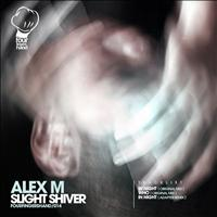 Alex M - Slight Shiver