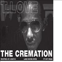 T.Love - The Cremation