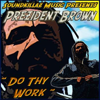 Prezident Brown - Do Thy Work