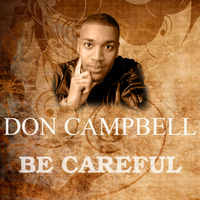 Don Campbell - Be Careful