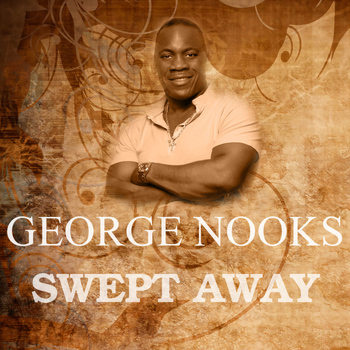 George Nooks - Swept Away