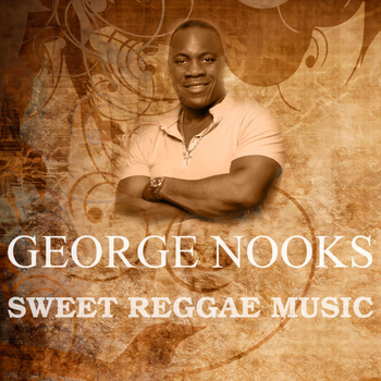 George Nooks - Sweet Reggae Music