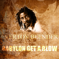 Everton Blender - Babylon Get A Blow