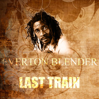 Everton Blender - Last Train