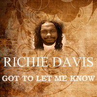 Richie Davis - Got To Let Me Know