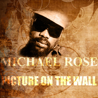 Michael Rose - Picture On The Wall