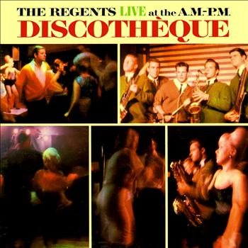 The Regents - Live At the A.M.-P.M. Discotheque