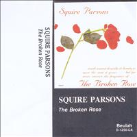 Squire Parsons - The Broken Rose