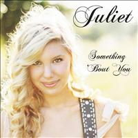 Juliet - Something 'Bout You