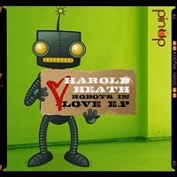 Harold Heath - Robots In Love E.P