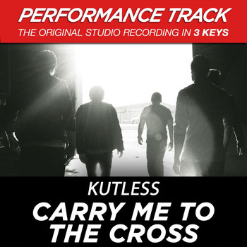 Kutless - Carry Me to the Cross (Performance Track) - EP