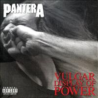 Pantera - Vulgar Display of Power (Explicit)