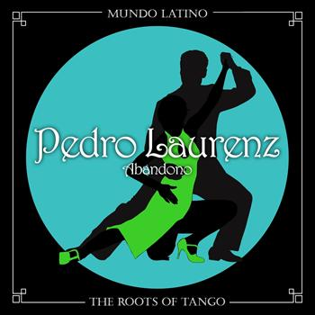 Pedro Laurenz - The Roots Of Tango - Abandono
