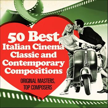 Various Artists - 50 Best Italian Cinema Classic and Contemporary Compositions