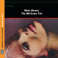 The Bill Evans Trio - Moon Beams [Original Jazz Classics Remasters]