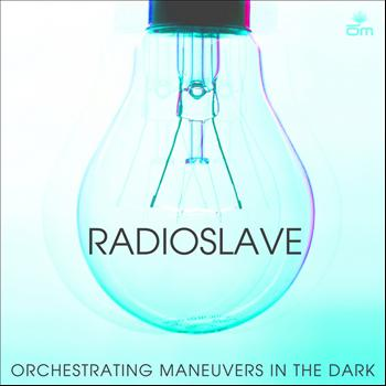 Radio Slave - Orchestrating Maneuvars In The Dark