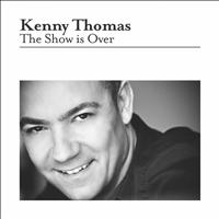 Kenny Thomas - The Show Is Over