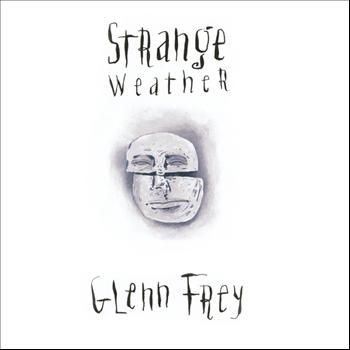 Glenn Frey - Strange Weather