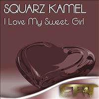 Squarz Kamel - I Love My Sweet Girl