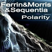 Ferrin & Morris & Sequentia - Polarity